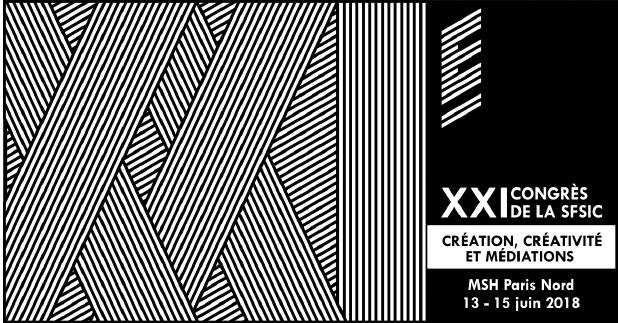 PROJEKT au 21ème congrès de la SFSIC « Création, créativité, médiations » juin 2018